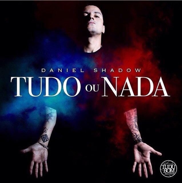 """Daniel Shadow lança disco solo """"Tudo ou Nada"""". Baixe aqui!"""