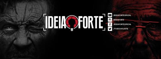 Ideia Forte: vídeos que vão fazer você refletir!