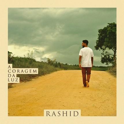 """Rashid lança primeiro álbum oficial """"A Coragem da Luz"""". Ouça aqui!"""