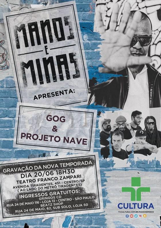 Participe da gravação do Programa Manos & Minas com GOG e Projeto NAVE