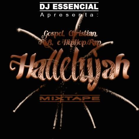 """Dj Essencial lança """"Hallelujah Mixtape vol. 1"""""""