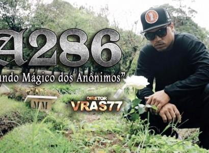 """A286 lança videoclipe """"Mundo Mágico dos Anônimos"""". Assista!"""