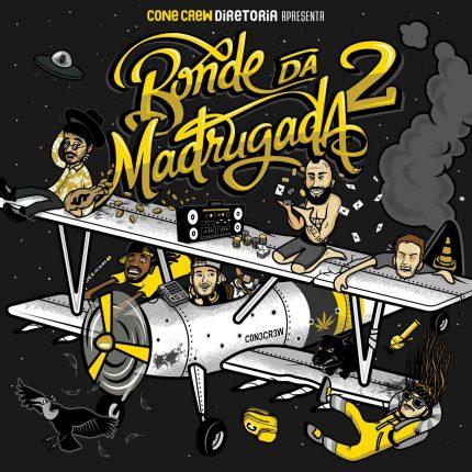 """ConeCrewDiretoria lança novo álbum """"Bonde da Madrugada Pt. 2"""". Ouça aqui!"""