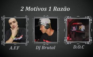 """A.F.F. lança """"2 Motivos 1 razão"""" com participação de D.O.C e DJ Brutal"""