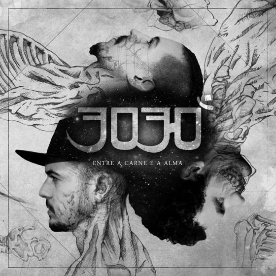 """3030 lança álbum """"Entre a Carne e a Alma"""""""