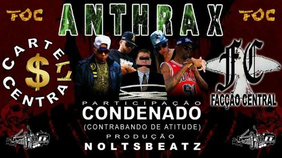 Cartel Central e Facção Central lançam Anthrax com participação de Contrabando de Atitude