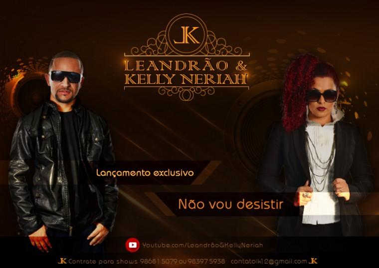 """Leandrão e Kelly Neriah do Versão Popular lançam """"Não Vou Desistir"""""""