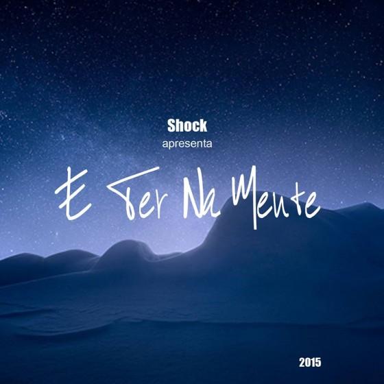 "Shock lança o EP ""É Ter Na Mente"""