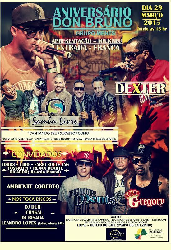 Dia 29/3 tem aniversário do Don Bruno (Ments) com show grátis de Dexter e Gregory em Campinas