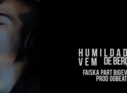 """Faíska lança  """"Humildade Vem De Berço"""" com participação de Big Evlz"""