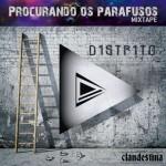 Distrito - Procurando os Parafusos (mixtape)