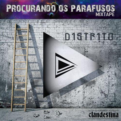 """Distrito lança mixtape """"Procurando os Parafusos"""""""