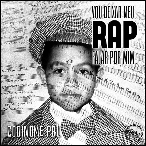 """Codinome PBL lança o EP """"Vou Deixar Meu Rap Falar Por Mim"""""""
