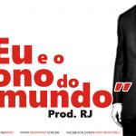 RJ - Eu e o Dono do Mundo [Prod. RJ] - Arte 2