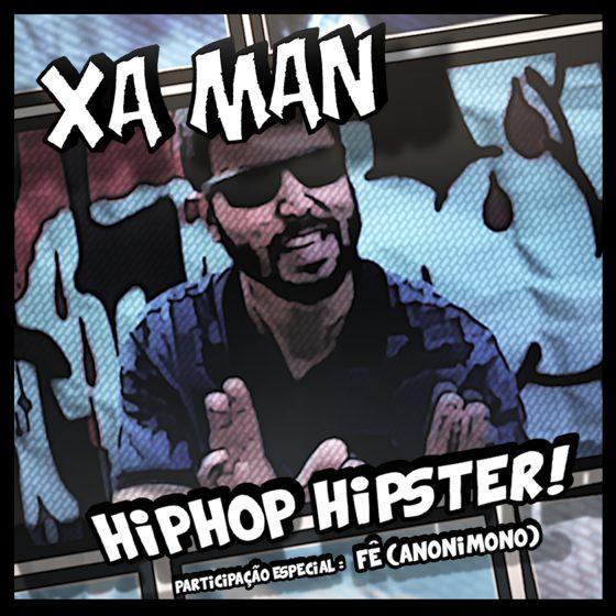 XaMan lança Hip-Hop Hipster. Confira aqui!