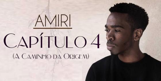 """Amiri lança EP """"Capítulo 4 – A Caminho da Origem"""". Ouça e baixe aqui!"""
