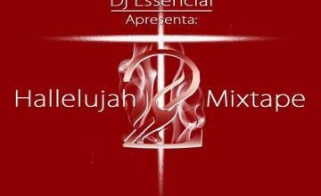 """Dj Essencial lança sua 2ª Mixtape Gospel """"Hallelujah Vol. 2"""""""
