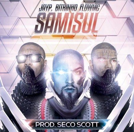 Jay P lança single SAMISUL ao lado de Bitrinho e Flow