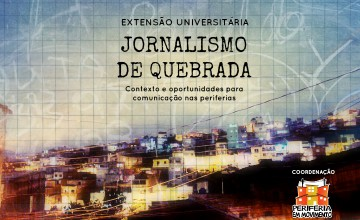 """""""Jornalismo de Quebrada"""": periferia urbana é tema de curso universitário em São Paulo"""