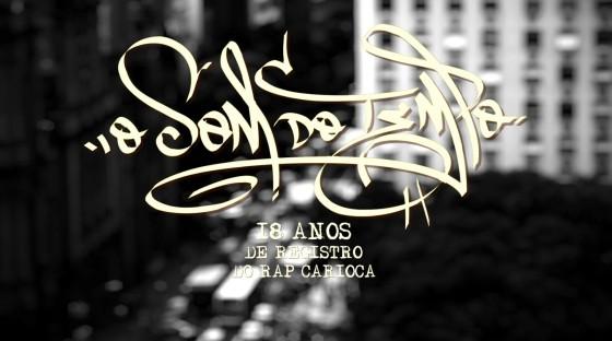 O Som do Tempo: Documentário retrata expansão do Rap Carioca