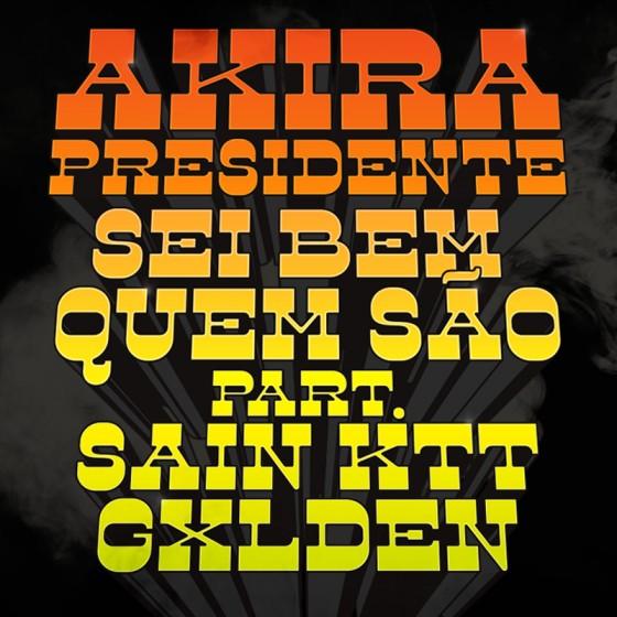 """Akira Presidente lança """"Sei bem quem são"""""""