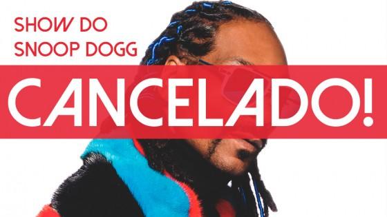Show do Snoop Dogg no Brasil é cancelado!