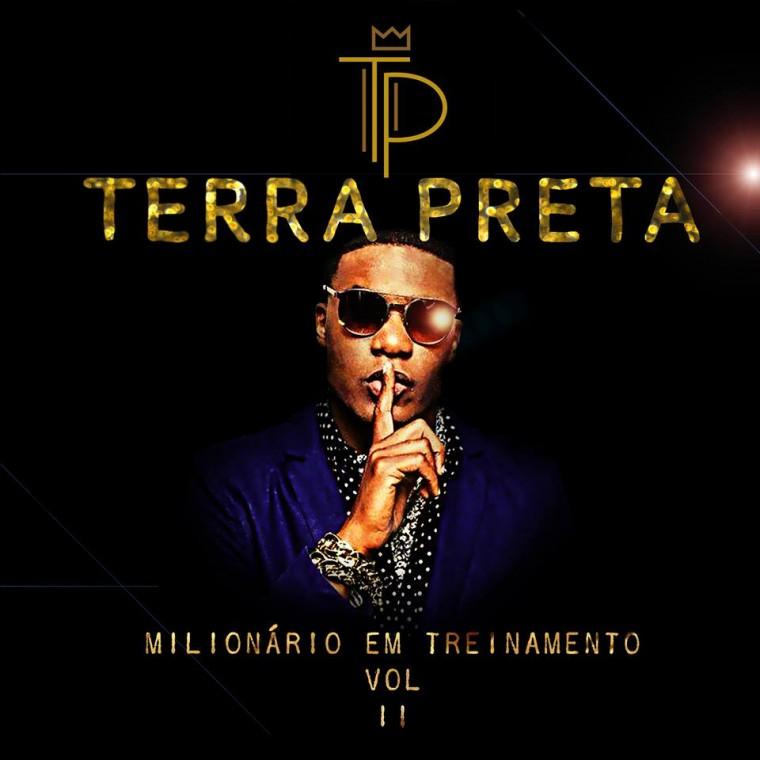 """Terra Preta lança mixtape """"Milionário em Treinamento Vol. II"""""""