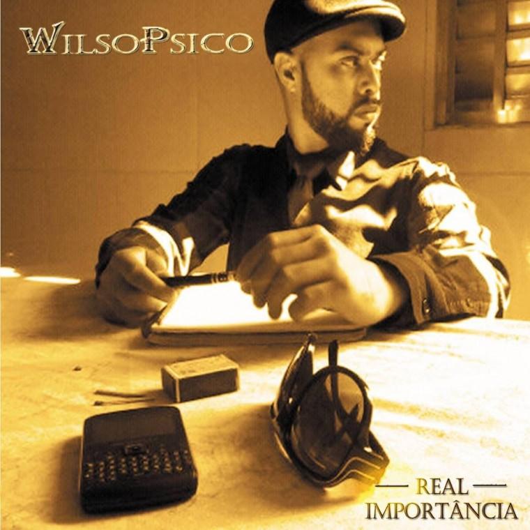"Wilsopsico lança disco ""Real Importância"""